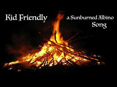 Kid Friendly - A Sunburned Albino Song