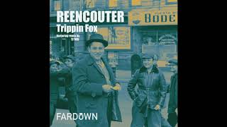 Trippin Fox   Reencouter (Original Mix)