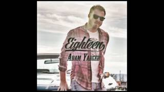 Adam Yarger — Eighteen (Audio)