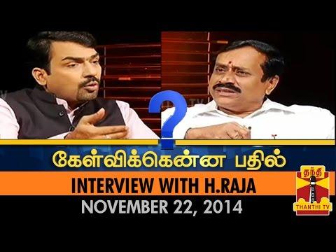 Kelvikkenna Bathil - Interview With H.Raja (22/11/2014) - Thanthi TV