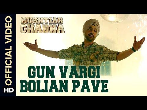 Gun Vargi Bolian Pave Mukhtiar Chadha  Diljit Dosanjh