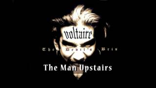 Voltaire - The Man Upstairs OFFICIAL
