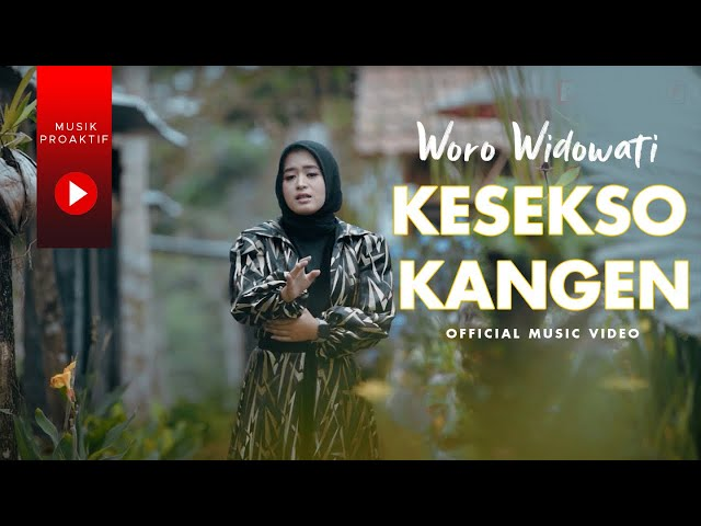 Woro Widowati - Kesekso Kangen (Official Music Video)