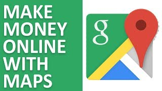 Make Money Online From Google Maps Working From Home