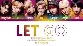 BTS「防彈少年團」 - LET GO (Color Coded Lyrics Eng/Rom/Kan)