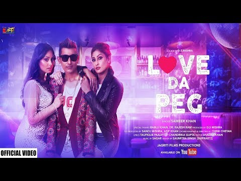 Love Da Peg - Full Song   Sameer Khan   Puja Basnet   Megha Sharma   Hindi Songs 2019