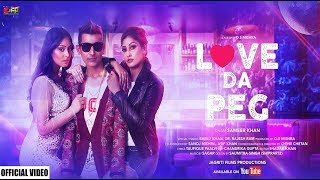 Love Da Peg - Full Song | Sameer Khan | Puja Basnet | Megha Sharma | Hindi Songs 2019