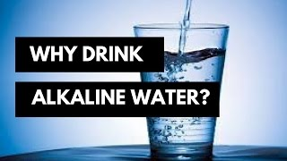 Why Drink Alkaline Water? A Simple Understanding to the Benefits of Alkaline Water