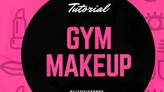 Gym Makeup Tutorial