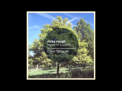 Ricky Rough - Home of Butterfly - CHILL OUT [Nuit Blanche] PREVIEW EDIT