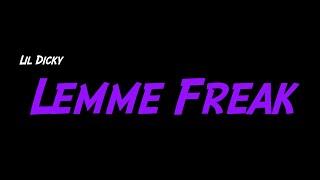 Lil Dicky   Lemme Freak (lyrics)