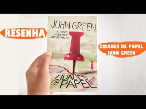 RESENHA | CIDADES DE PAPEL - JOHN GREEN. CANAL O ELTON MAX