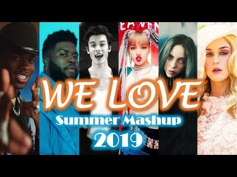 We Love - Top Songs Of Summer 2019 (Mashup)
