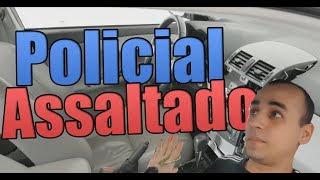 POLICIAL ASSALTADO?! - VLOG #01