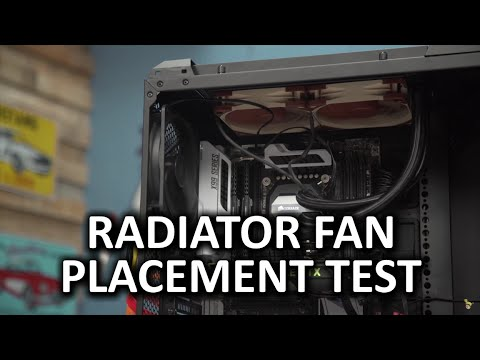 Radiator Fan Configuration: Does It Matter? - The Workshop