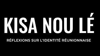 Kisa Nou Lé, réflexions sur l'identité réunionnaise (FILM COMPLET)