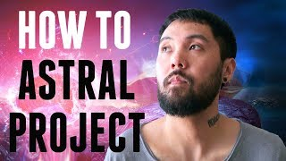 How To Astral Project | Beginners Guide | Powerful Technique (TUTORIAL)