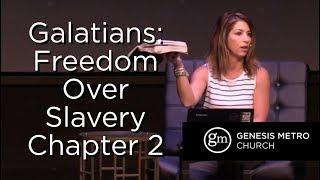 Galatians Study I Freedom Over Slavery Pt 2 I Pastor Carrie Bourne