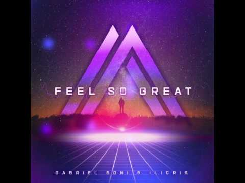 Feel So Great - Gabriel Boni e Ilicris (eletronic)