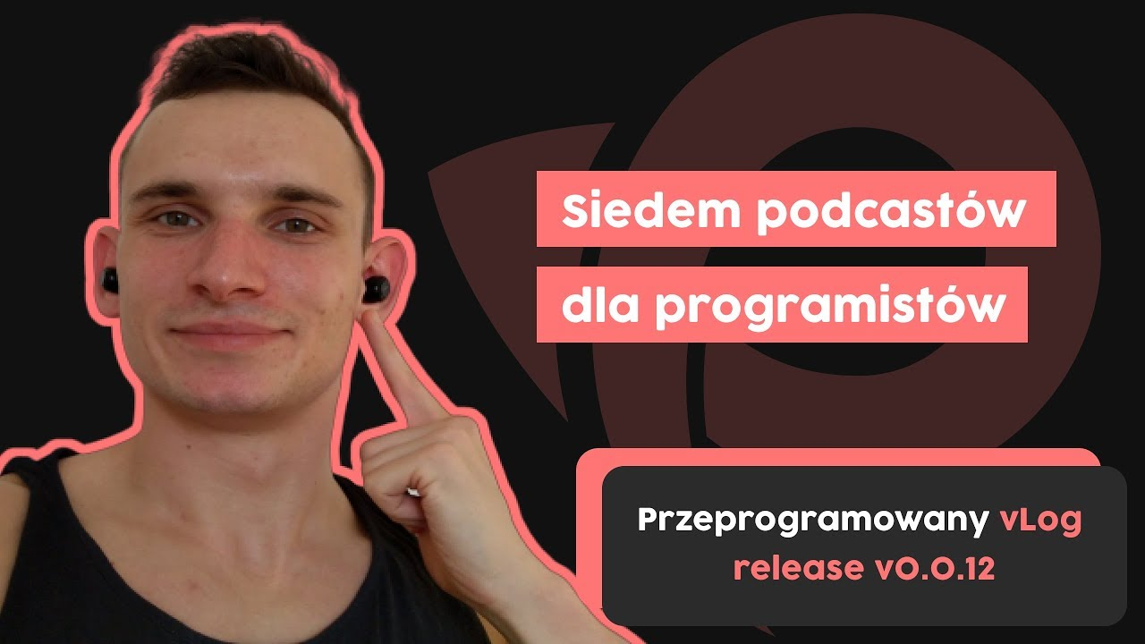 7 podcastów dla programistów | Przeprogramowany vlog v0.0.12 cover image