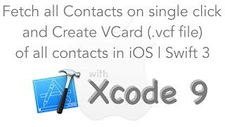 Fetch All the Contacts and Create VCard(.vcf) using Swift 3.0 | CNContactFetchRequest
