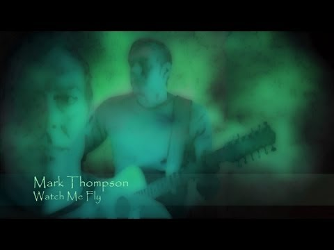 Mark Thompson - Watch Me Fly