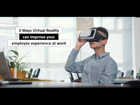 How Virtual Reality In The Workplace Can Be Used To Improve Employee Experience