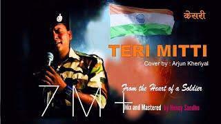 Teri Mitti  Kesari Unplugged By Arjun Kheriyal ||Honey Sandhu || B Praak ||