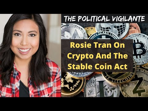 Rosie Tran Full Interview On Crypto/Stable Coin Act