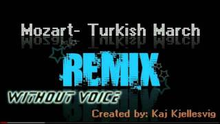 Mozart Turkish March (Remix) without voice