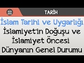 İslam Tarihi ve Uygarlığı - İslamiyet'in Doğuşu ve İslamiyet Öncesi  Dünyanın Genel Durumu