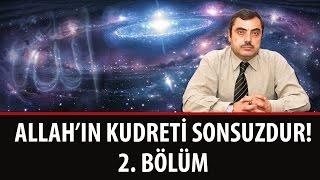Mustafa KARAMAN - Allah'ın Kudreti Sonsuzdur! – 2. Bölüm
