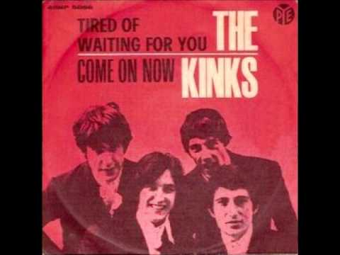 Tired of Waiting for You (1965) (Song) by The Kinks