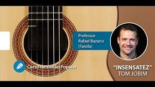 Tom Jobim - Insensatez (AULA GRATUITA) - Aula de VIOLÃO POPULAR