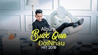 Liên Khúc Nhạc Trẻ Hay Nhất Của Lê Bảo Bình 2019   Album Bước Qua Đời Nhau - Lê Bảo Bình 2019