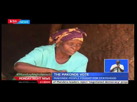 Monday Night News: Makonde people cry foul for being locked out of IEBC's mass voter registration