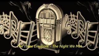 The Three Emotions  - The Night We Met