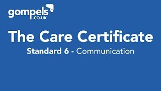The Care Certificate - Standard 6 - Communication
