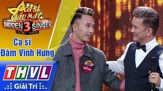 THVL | Ca sĩ giấu mặt 2017- Tập 10[6]: Thí sinh giống Đàm Vĩnh Hưng từ giọng hát đến phong cách