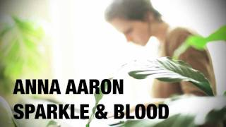 """Anna Aaron """"Sparkle & Blood"""" - NP Sessions"""