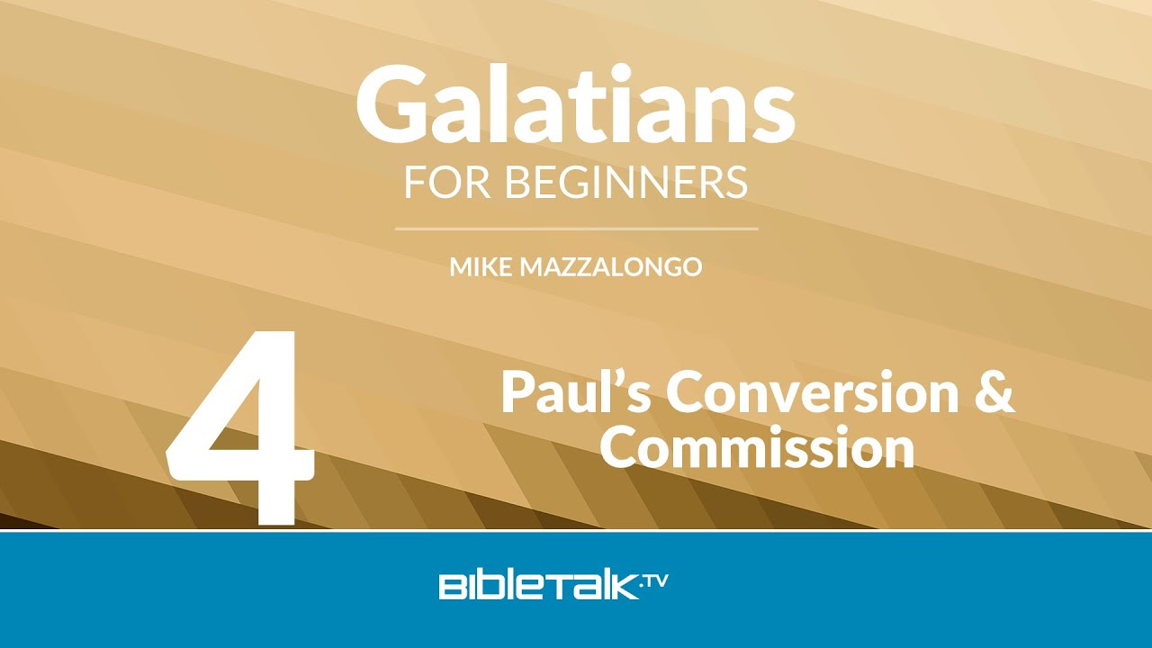 4. Paul's Conversion and Commission