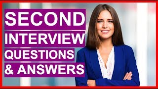 SECOND INTERVIEW Questions And Answers! (How To Pass A 2nd Interview!)