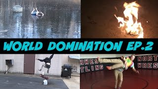Episode 2- Ice Bath, Wrestling, Fire, Skateboarding and more! [HD] World DomiNation