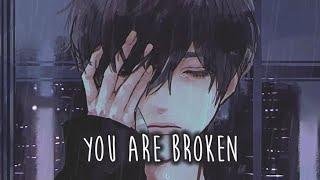 【Nightcore】→ Broken || Lyrics