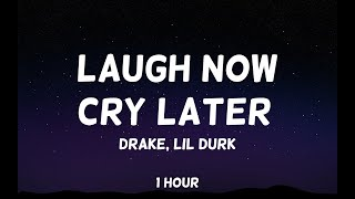 Drake - Laugh Now Cry Later ft. Lil Durk 1 Hour