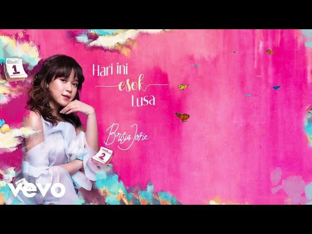 Brisia Jodie - Hari Ini Esok Lusa (Lyric Video)