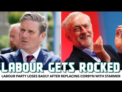 Labour Party Loses Badly After Replacing Corbyn With Starmer