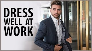 HOW TO DRESS WELL | WORK AND OFFICE ATTIRE FOR MEN | Mens Fashion | Alex Costa