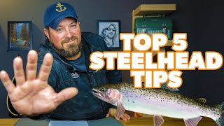 Top 5 Steelheading Tips (from a Fly Fishing Guide)