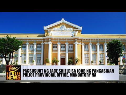 [DZRH]  PAGSUSUOT NG FACE SHIELD SA LOOB NG PANGASINAN POLICE PROVINCIAL OFFICE, MANDATORY NA